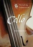 The Cambridge Companion to the Cello (Cambridge Companions to Music)