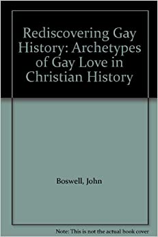 Rediscovering Gay History: Archetypes of Gay Love in Christian History