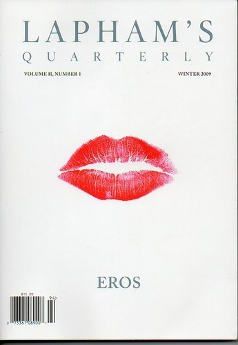 Lapham's Quarterly -- Volume II, Number I / Winter 2009 -- Eros