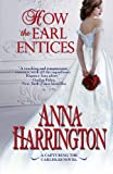 How the Earl Entices: (Capturing the Carlisles Book 4) (Volume 4)