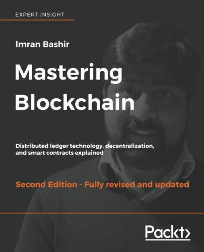 Mastering Blockchain: Distributed ledger technology, decentralization, and smart contracts explained, 2nd Edition by Packt Publishing - ebooks Account