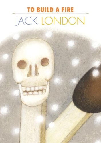 To Build a Fire (Creative Short Stories (Hardcover)), London, Jack