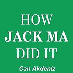 How Jack Ma Did It