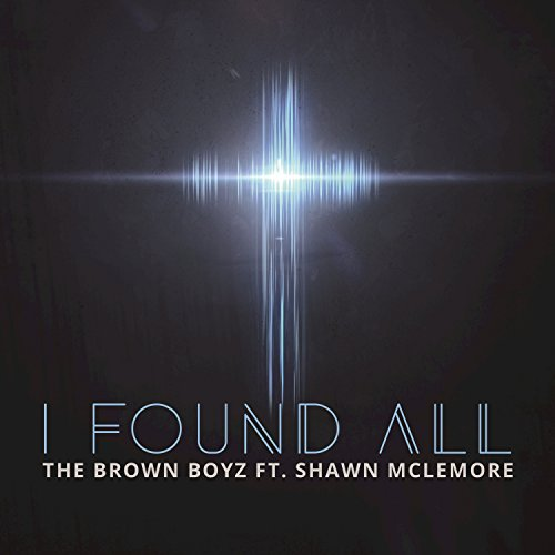 I Found All [feat. Shawn McLemore]