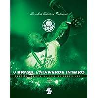 O Brasil É Alviverde Inteiro. Campeão Invicto Da Copa Do Brasil 2012
