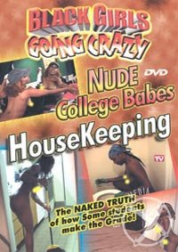 DVD - Black Girls Going Crazy: Nude College Babes HouseKeeping - College Girls Dvd