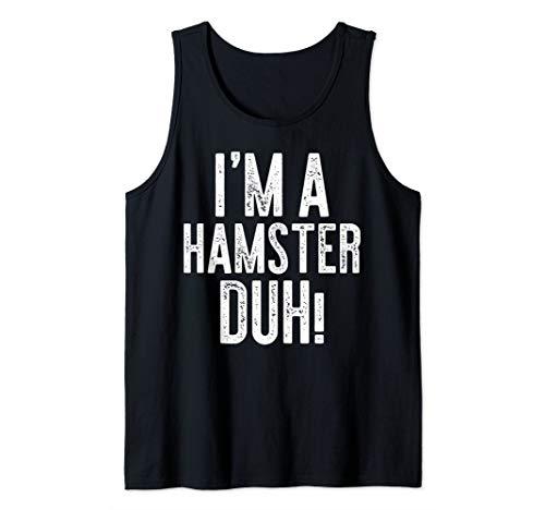 I'm A Hamster Duh! T-Shirt Costume Gift Shirt Tank Top