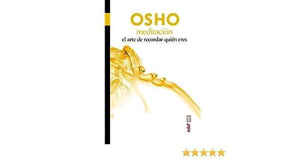 Meditación. El arte de recordar quien eres (Nueva Era) eBook: OSHO ...