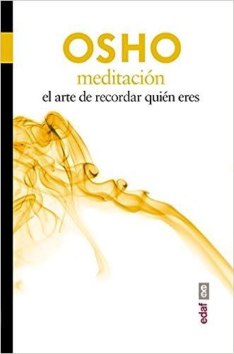 Meditación. El arte de recordar quien eres