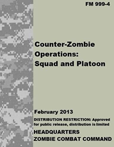 fm 999 4 counter zombie operations squad and platoon james rh amazon com Army Field Manual Library U.S. Army Field Manual 21 20