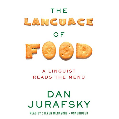 The Language of Food: A Linguist Reads the Menu; Library Edition by Blackstone Audio Inc