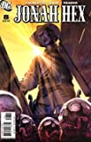 Jonah Hex Issue 8 (Jonah Hex) [Comic] by Justin Gray & Jimmy Palmiotti