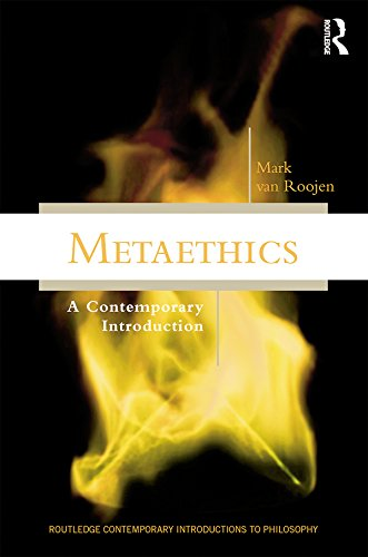Download Metaethics: A Contemporary Introduction (Routledge Contemporary Introductions to Philosophy) Pdf