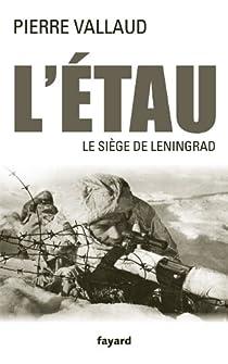 L'étau. Le siège de Leningrad par Vallaud
