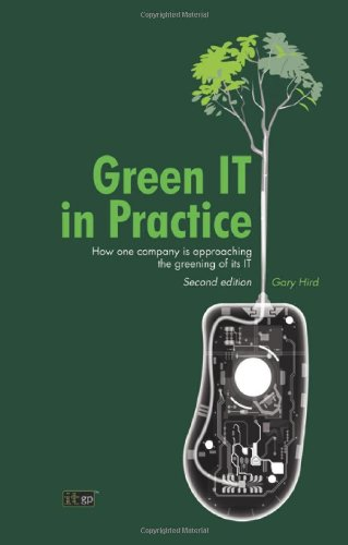 Green IT in Practice, 2nd edition by Gary Hird, Publisher : IT Governance Ltd