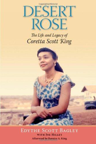 Desert Rose  The Life And Legacy Of Coretta Scott King