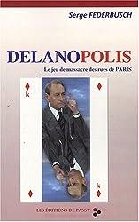 Delanopolis : Le jeu de massacre des rues de Paris