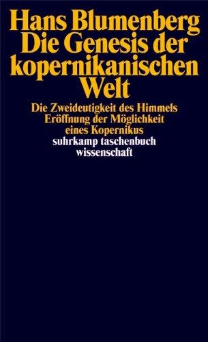 Die Genesis der kopernikanischen Welt (suhrkamp taschenbuch wissenschaft)
