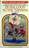 By Balloon to the Sahara (Choose Your Own Adventure #3)