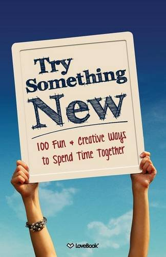 41%2BwbDOgMmL Try Something New: 100 Fun & Creative Ways to Spend Time Together