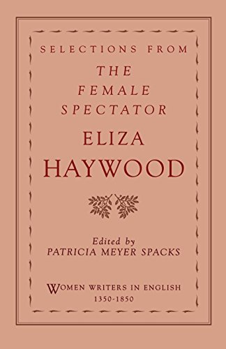 Selections from The Female Spectator (Women Writers in English 1350-1850)