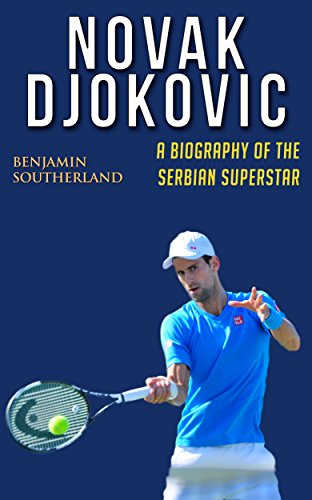 Novak Djokovic: A Biography of the Serbian Superstar for sale  Delivered anywhere in USA