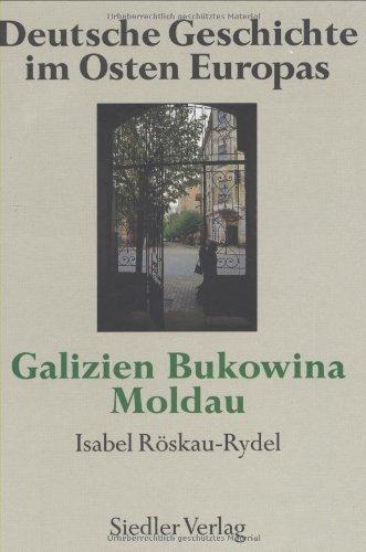 deutsche-geschichte-im-osten-europas-galizien-bukowina-moldau