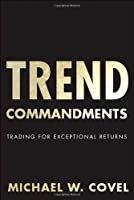 Trend Commandments: Trading for Exceptional Returns Front Cover