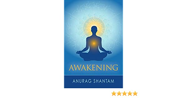 Awakening: Anurag Shantam: 9781608640065: Amazon.com: Books
