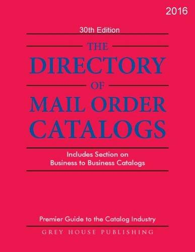 Directory of Mail Order Catalogs: Includes Separate Section on Business to Business -