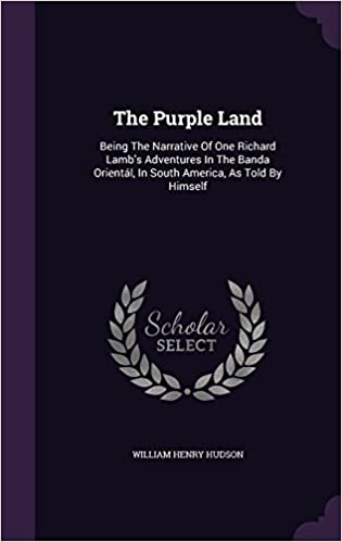 The Purple Land Being The Narrative Of One Richard Lambs