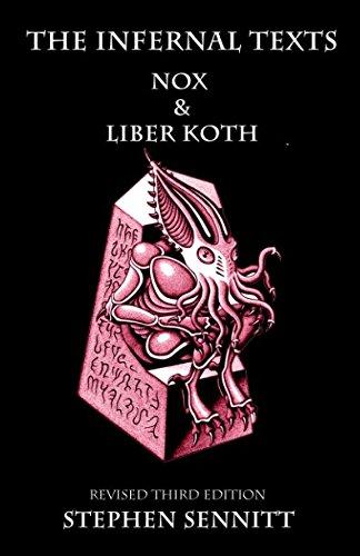 The Infernal Texts: NOX & Liber Koth