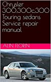 Chrysler 300,300c,300 Touring sedans Service repair manual