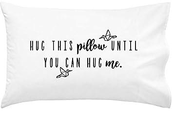 Oh, Susannah Hug This Pillow Until You Can Hug Me - LDR Pillow Case 20x30  Standard/Queen Size Pillowcase Long Distance Relationship Gifts Girlfriend