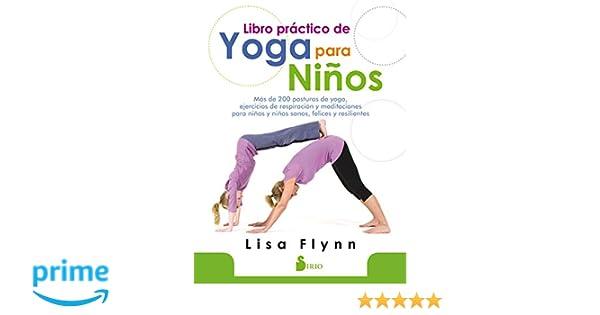 Libro práctico de yoga para niños: Amazon.es: Lisa Flynn ...