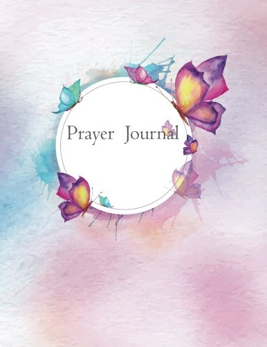 Prayer Journal :Praise and Thanks :Prayer Request: Daily Conversation :Butterfly: Guide To Prayer, Praise and Thanks: Modern Calligraphy and Lettering