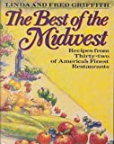 The Best of the Midwest: Recipes from 32 of America's Finest Restaurants