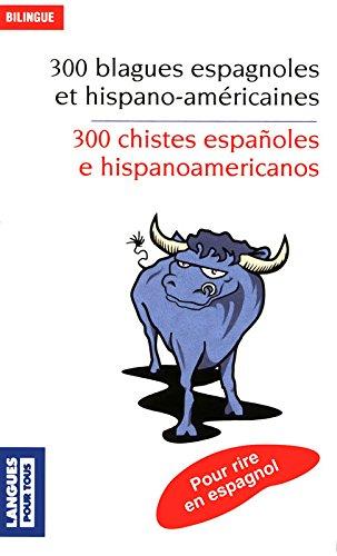 300 blagues espagnoles et hispano-américaines Poche – 6 mai 2010 Christian REGNIER José Maria MARRON Pocket 2266199617