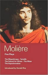 "Moliere Five Plays: ""The School for Wives"", ""Tartuffe"", ""The Misanthrope"", ""The Miser"", ""The Hypochondriac"" (World Classics)"