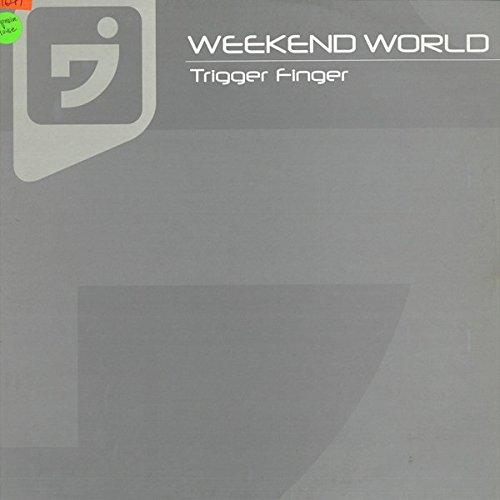 Weekend World - Trigger Finger - Weekend World - Week 010