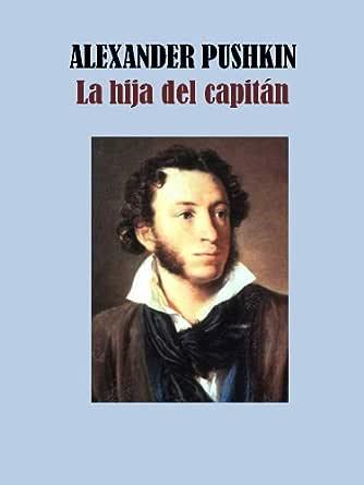 LA HIJA DEL CAPITAN eBook: PUSHKIN, ALEXANDER: Amazon.es: Tienda ...
