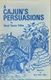 img - for A Cajun's persuasions book / textbook / text book