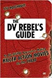 he DV Rebel's Guide Publisher: Peachpit Press; Pap/Dvdr edition