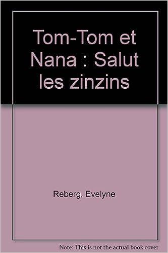 Livres gratuits Tom-Tom et Nana, Tome 18 : Salut les zinzins pdf, epub ebook