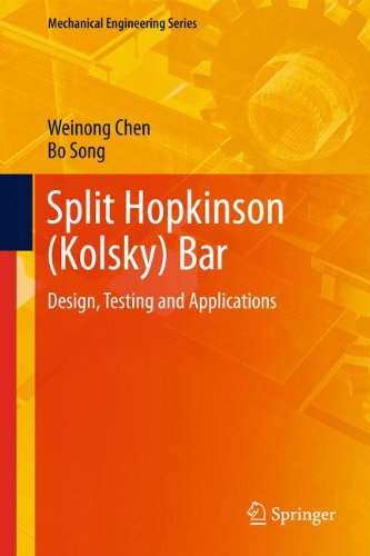 Brittle Bar - Split Hopkinson (Kolsky) Bar: Design, Testing and Applications (Mechanical Engineering Series)