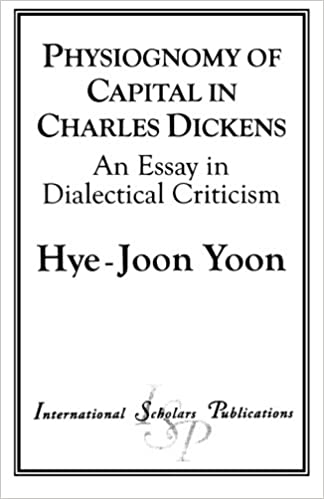 com physiognomy of capital in charles dickens an essay in  com physiognomy of capital in charles dickens an essay in dialectical criticism 9781573092180 hye joon yoon books