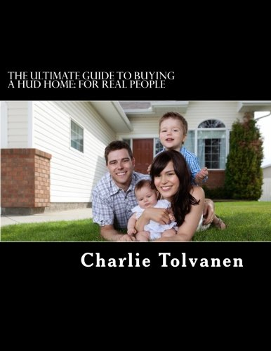 The Ultimate Guide to Buying a HUD Home:: For Real People (Hud Homes)
