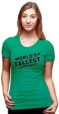Women's World's Tallest Leprechaun T-Shirt - Funny Saint Patricks Girls Shirt