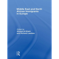 Middle East and North African Immigrants in Europe: Current Impact; Local and National Responses
