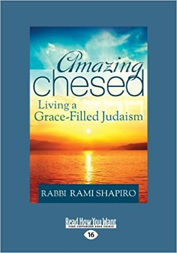 Book Amazing Chesed: Living a Grace-Filled Judaism by Rabbi Rami Shapiro (2013-03-13)